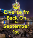 Diverse fm Back On Air September 1st  - Personalised Poster large