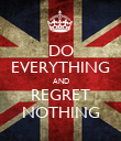 DO EVERYTHING AND REGRET NOTHING - Personalised Poster large