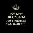 DO NOT KEEP CALM BECAUSE NICOLE JUST MERKES YOU IDJITS!:P - Personalised Poster large