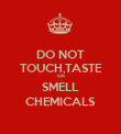 DO NOT TOUCH,TASTE OR SMELL CHEMICALS - Personalised Poster large