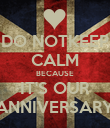 DO NOTKEEP CALM BECAUSE IT'S OUR ANNIVERSARY - Personalised Poster large
