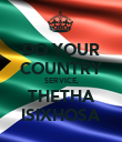DO YOUR COUNTRY SERVICE, THETHA ISIXHOSA - Personalised Poster large