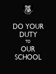 DO YOUR DUTY TO OUR SCHOOL - Personalised Poster large