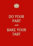 DO YOUR PART and BAKE YOUR TART - Personalised Poster large