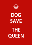 DOG SAVE  THE QUEEN - Personalised Poster large