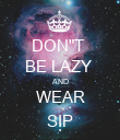 """DON""""T  BE LAZY  AND WEAR SỊP - Personalised Poster large"""