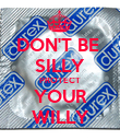 DON'T BE  SILLY PROTECT YOUR WILLY - Personalised Poster large
