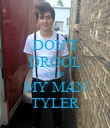 DON'T DROOL OVER MY MAN TYLER - Personalised Poster large