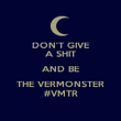 DON'T GIVE A SHIT AND BE THE VERMONSTER #VMTR - Personalised Poster large
