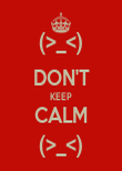 (>_<) DON'T KEEP CALM (>_<) - Personalised Poster large