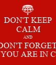 DON'T KEEP CALM AND DON'T FORGET  THAT YOU ARE IN COCHA - Personalised Poster large