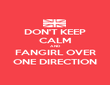 DON'T KEEP CALM AND FANGIRL OVER ONE DIRECTION - Personalised Poster large