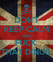 DON'T KEEP CALM AND FUCK  THAT DİNGİL - Personalised Poster large
