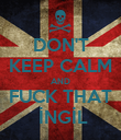DON'T KEEP CALM AND FUCK THAT  İNGİL - Personalised Poster large