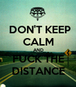DON'T KEEP CALM AND FUCK THE DISTANCE - Personalised Poster large