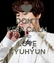 DON'T KEEP CALM AND LOVE KYUHYUN - Personalised Poster large