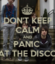 DON'T KEEP CALM AND PANIC  AT THE DISCO - Personalised Poster large