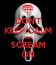 DON'T KEEP CALM AND SCREAM ON - Personalised Poster large
