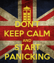 DON'T KEEP CALM AND START PANICKING - Personalised Poster large