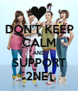 DON'T KEEP CALM AND SUPPORT 2NE1 - Personalised Poster large