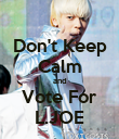Don't Keep Calm and Vote For L.JOE - Personalised Poster large