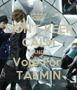 DON'T KEEP CALM AND Vote For  TAEMIN - Personalised Poster large