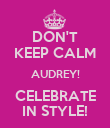 DON'T KEEP CALM AUDREY! CELEBRATE IN STYLE! - Personalised Poster large