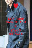 DON'T KEEP CALM BECAUSE IT'S  ZAYN'S  BIRTHDAY! - Personalised Poster large