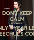 DON'T KEEP CALM BECAUSE ONLY 1 YEAR LEFT UNTIL HEECHUL'S COMEBACK - Personalised Poster large