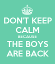 DON'T KEEP CALM BECAUSE THE BOYS ARE BACK - Personalised Poster large