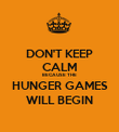 DON'T KEEP CALM BECAUSE THE HUNGER GAMES WILL BEGIN - Personalised Poster large
