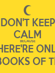 DON'T KEEP CALM BECAUSE THERE'RE ONLY 3 BOOKS OF THG - Personalised Poster large