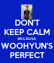 DON'T KEEP CALM BECAUSE WOOHYUN'S PERFECT - Personalised Poster large