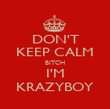 DON'T KEEP CALM BITCH I'M KRAZYBOY - Personalised Poster large