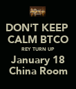 DON'T KEEP  CALM BTCO REY TURN UP  January 18 China Room - Personalised Poster large