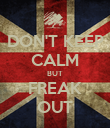 DON'T KEEP CALM BUT FREAK OUT - Personalised Poster large
