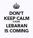 DON'T KEEP CALM CAUSE LEBARAN IS COMING - Personalised Poster large