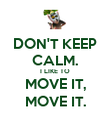 DON'T KEEP CALM. I LIKE TO MOVE IT, MOVE IT. - Personalised Poster large