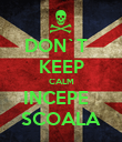 DON`T   KEEP CALM INCEPE   SCOALA - Personalised Poster large