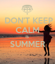 DON'T KEEP CALM IS  SUMMER  - Personalised Poster large