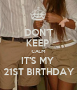DON'T KEEP  CALM IT'S MY  21ST BIRTHDAY - Personalised Poster large