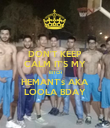 DON'T KEEP CALM IT'S MY  BITCH HEMANT's AKA LOOLA BDAY - Personalised Poster large
