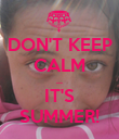 DON'T KEEP CALM ... IT'S SUMMER! - Personalised Poster large