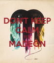 DON'T KEEP CALM ITS MADEON  - Personalised Poster large