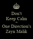 Don't Keep Calm Its One Direction's Zayn Malik - Personalised Poster large