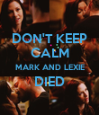 DON'T KEEP CALM MARK AND LEXIE DIED  - Personalised Poster large