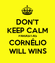 DON'T KEEP CALM PARASITAS CORNÉLIO WILL WINS - Personalised Poster large