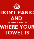 DON'T PANIC AND  ALWAYS KNOW WHERE YOUR TOWEL IS - Personalised Poster large