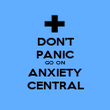 DON'T PANIC GO ON ANXIETY CENTRAL - Personalised Poster large