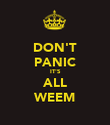 DON'T PANIC IT'S ALL WEEM - Personalised Poster large